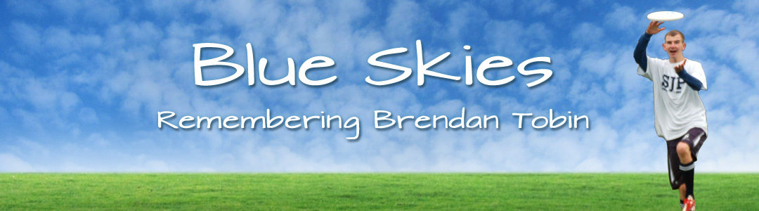 Blue Skies Remembering Brendan Tobin